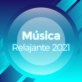 Música Relajante 2021 de Various Artists