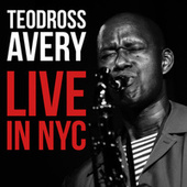 Live in NYC by Teodross Avery