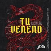 TU VENENO (Remix) de Maxi Jayat