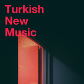 Turkish New Music by Various Artists