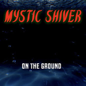 On the Ground (Metal Version) fra Mystic Shiver