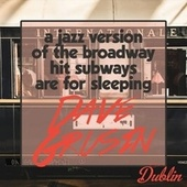 Oldies Selection: A Jazz Version of the Broadway Hit Subways Are for Sleeping by Dave Grusin