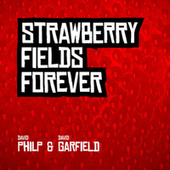 Strawberry Fields Forever by David Philp