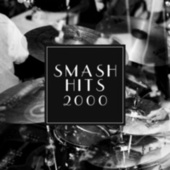 Smash Hits 2000 by Various Artists