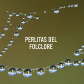 Perlitas del Folclore by Various Artists