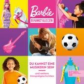 Folge 2: Du kannst eine Musikerin sein und andere Geschichten (Das Hörspiel zu den Büchern) von Barbie