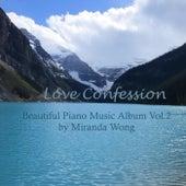 Love Confession: Beautiful Piano Music Album, Vol. 2 by Miranda Wong