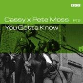 You Gotta Know PT2 von Cassy