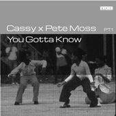 You Gotta Know PT1 von Cassy
