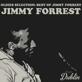 Oldies Selection: Best of Jimmy Forrest by Jimmy Forrest
