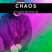 Chaos by Pandemonium
