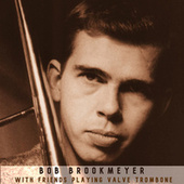 With Friends Playing Valve Trombone von Bob Brookmeyer
