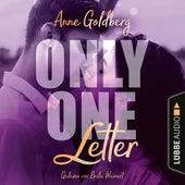 Only One Letter - Only-One-Reihe, Teil 2 (Ungekürzt) von Anne Goldberg