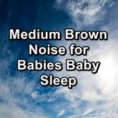 Medium Brown Noise for Babies Baby Sleep de Yoga