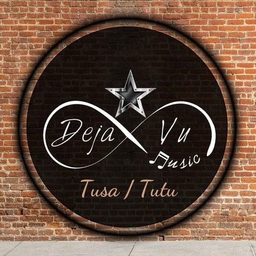 Tusa / Tutu de Deja_Vu_Music