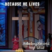 Because He Lives (feat. Dylan Taganas) von Kellenberg Memorial High School /