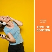 Level of Concern de Various Artists