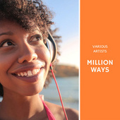 Million Ways von Various Artists