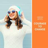 Courage to Change by Various Artists