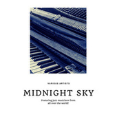 Midnight Sky (Featuring jazz musicians from all over the world!) by Various Artists