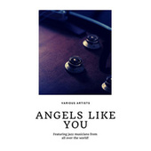 Angels like You (Featuring jazz musicians from all over the world!) von Various Artists