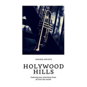Holywood Hills (Featuring jazz musicians from all over the world!) by Various Artists