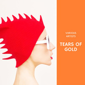 Tears of Gold di Various Artists