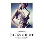 Girls Night (Featuring jazz musicians from all over the world!) von Various Artists