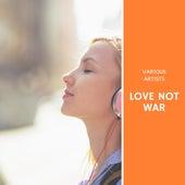 Love not War by Various Artists