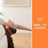 Baby, I`m Jealous de Various Artists