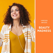 Beauty Madness by Various Artists