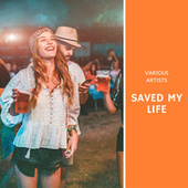 Saved my Life by Various Artists