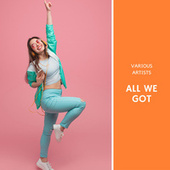 All We Got by Various Artists