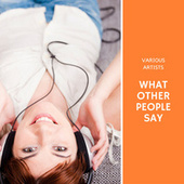 What other people say by Various Artists