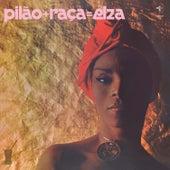 Pilão + Raça = Elza de Elza Soares