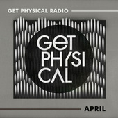 Get Physical Radio - April 2021 by Get Physical Radio