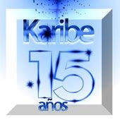 Karibe 15 Años by Karibe Orquesta