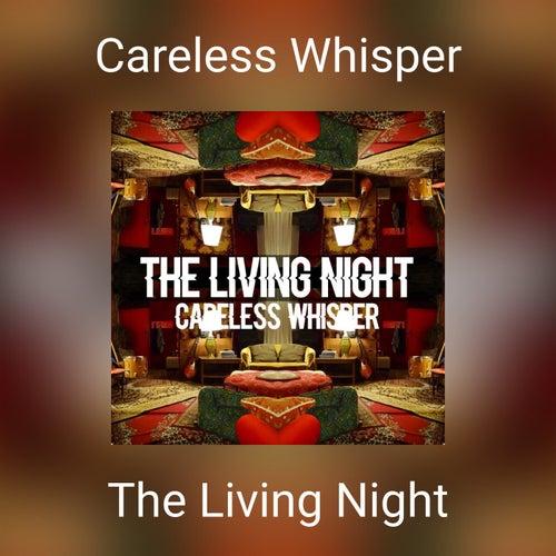 Careless Whisper de The Living Night