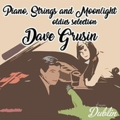 Oldies Selection: Piano, Strings and Moonlight de Dave Grusin