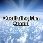 Oscillating Fan Sound by Sounds for Life