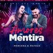 Amores de Mentira de Mariana & Mateus
