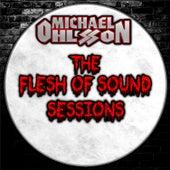 The Flesh of Sound Sessions de Michael Ohlsson