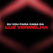 Eu Vou Pra Casa da Luz Vermelha von DJ Guuga