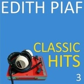 Classic hits, vol. 3 de Edith Piaf