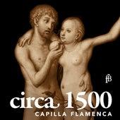 Circa 1500 de Capilla Flamenca