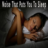 Noise That Puts You To Sleep by Color Noise Therapy