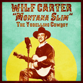 The Yodelling Cowboy (Remastered) by Wilf Carter