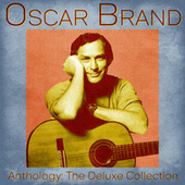 Anthology: The Deluxe Collection (Remastered) by Oscar Brand