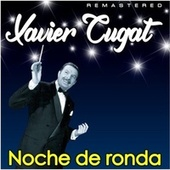 Noche de Ronda (Remastered) by Xavier Cugat