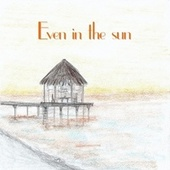 Even in the sun by Various Artists